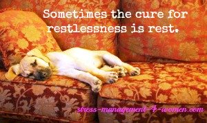 Stress relief can begin with rest